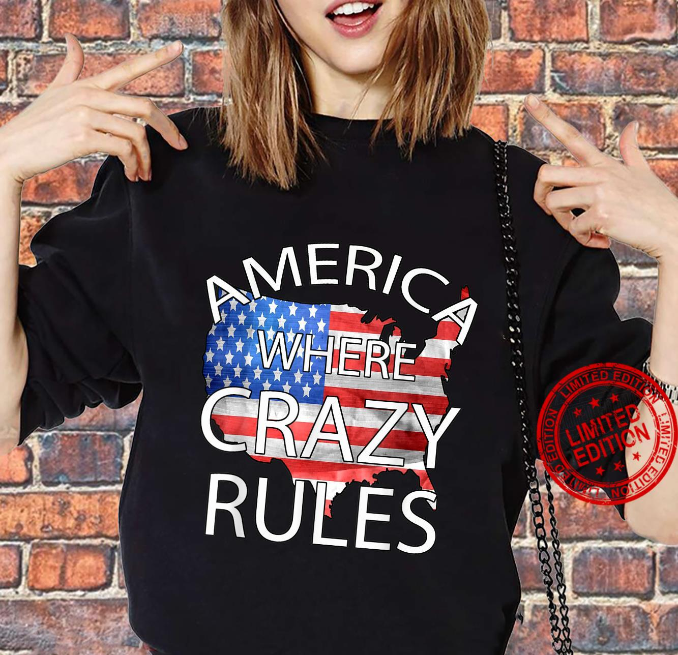 Funny America American Flag Where Crazy Rules Shirt sweater