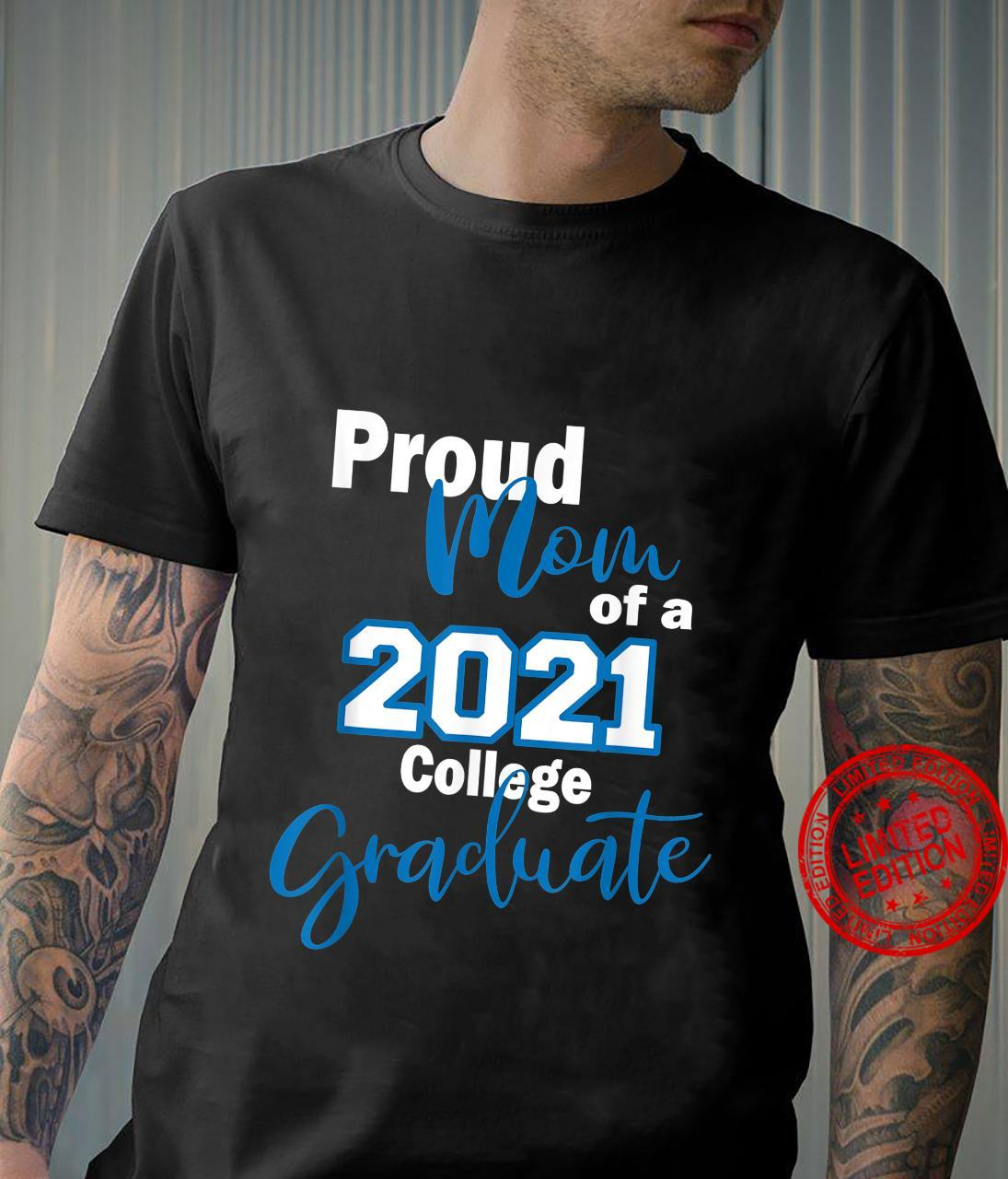 Proud Mom of a 2021 Graduate College Blue and White Shirt