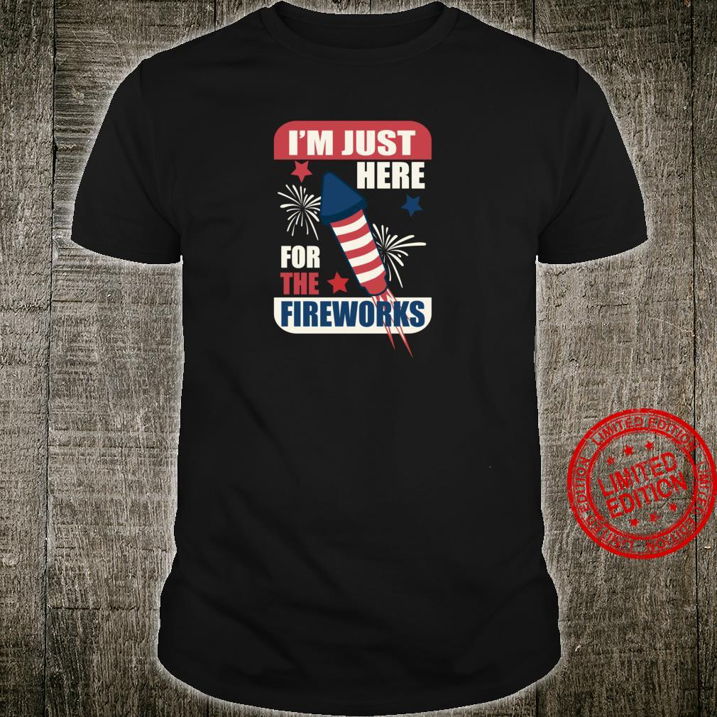 Cute Trendy I'm Just Here For The Fireworks Shirt