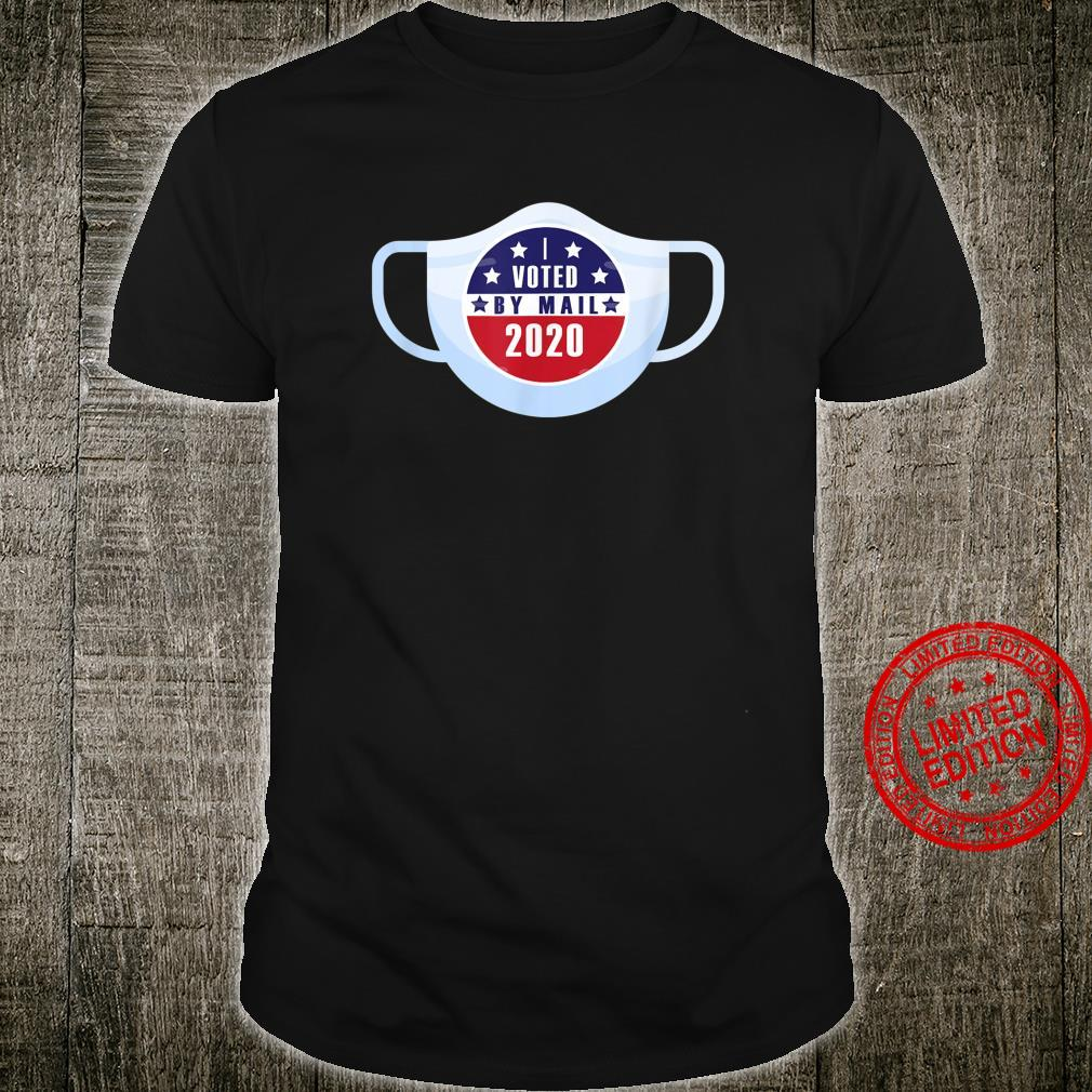I Voted By Mail With A Mask Shirt