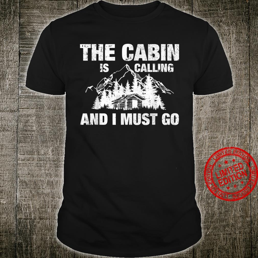 The Cabin Is Calling And I Must Go Shirt